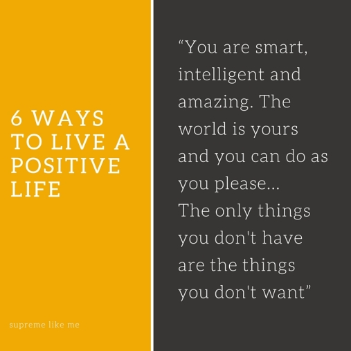 6 ways to live a positive life
