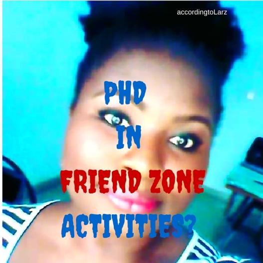 PHD IN FRIENDZONE ACTIVITIES-